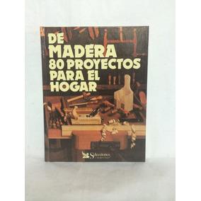 Libro De Madera 80 Proyectos Para El Hogar Selecciones Srd1