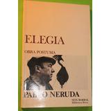 Elegia. Pablo Neruda