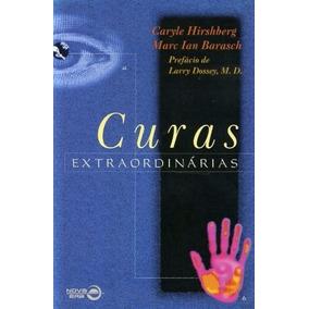 Livro Curas Extraordinárias Caryle Hirshberg
