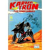 Karmatrón Y Los Transformables - (1 Al 40 Cómics)