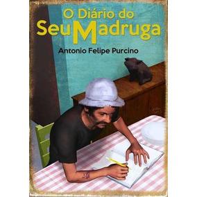 Livro: O Diário Do Seu Madruga - (chaves, Quico, Chiquinha)