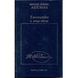 Torotumbo Y Otras Obras ( Miguel Angel Asturias)