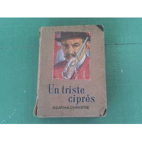 Agatha Christie Un Triste Ciprés Novela Antigua