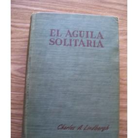 El Águila Solitaria-biograf.año1954-charles Lindbergh-cumbre