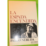 La Espada Encendida. Pablo Neruda