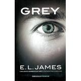 Grey - E. L. James / Debolsillo (50 Sombras De Grey) Libro 4