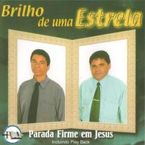 Cd Parada Firme Em Jesus - Brilho De Uma Estrela C/ Playback