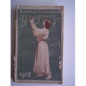 1912 Almanaque Ilustrado Del Uruguay Diversos Escritores