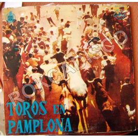 Españoles, Toros En Pamplona, Lp 12´, Con Folleto
