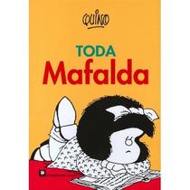 Toda Mafalda - Quino - Ediciones De La Flor -