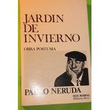 Jardin De Invierno. Pablo Neruda