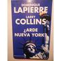 ¿arde Nueva York? Dominique Lapierre Larry Collins