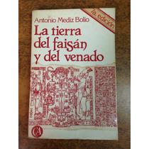 La Tierra Del Faisan Y El Venado / Antonio Mediz Bolio