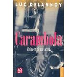 Carambola Vidas En El Jazz Latino - Luc Delannoy