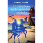 El Caballero De La Armadura Oxidada - Fisher, R. - Obelisco