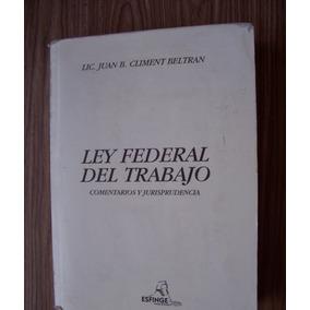 Ley Federal Del Trabajo-comentarios Y Jurisprudencia-vbf