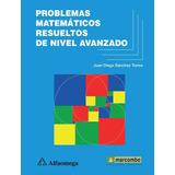 Libro Problemas Matemáticos Resueltos De Nivel Avanzado