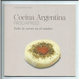 Cocina Argentina Paso A Paso Toda La Carne Al Asador