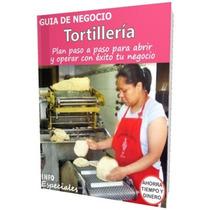 Como Abrir Una Tortillería - Guía Para Negocio Rentable