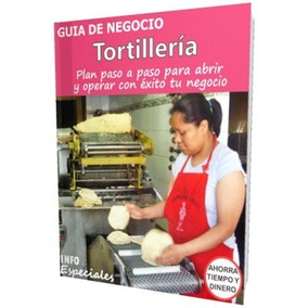Como Poner Una Tortillería - Guía Para Iniciar Negocio