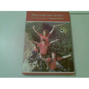 Livro Para Onde Nos Vamos 1ª Ediçao 2009