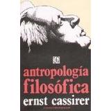 Antropología Filosófica - Ernst Cassirer