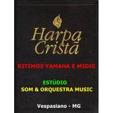 Ritimos Yamaha Gospel (harpa Cristã) + Midis Qualquer Modelo