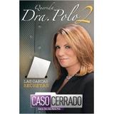 Querida Dra. Polo 2, Las Cartas Secretas De Caso Cerrado Pdf