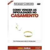 Dvd Como Vencer As Dificuldades No Casamento - Silmar Coelho