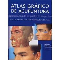 Libro: Atlas Gráfico De Acupuntura - Yu Lin Lian - Pdf