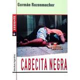 Cabecita Negra - Germán Rozenmacher - Flores Centro