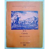 Vedoya. Historia Social Y Económica De La Colonia (xvi-xvii)