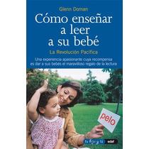 Libro: Como Ensenar A Leer A Su Bebe - Glenn Doman - Pdf