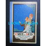 Cruz Del Sud - Libro De Lectura Para 5º Grado - 1944 Wiedner