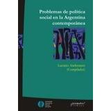 Problemas De Politica Social En La Argentina Contemporanea