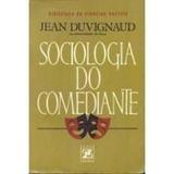 Livro Sociologia Do Comediante Jean Duvignaud