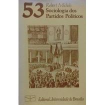 Livro Sociologia Dos Partidos Políticos Robert Michels