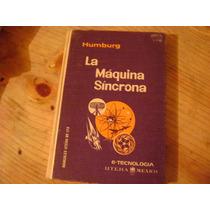La Maquina Sincrona. Manuales Uteha. Humburg. 1963. $140.