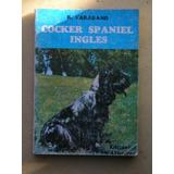 El Cocker Spaniel Ingles De R.taragano