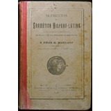 Elementos De Gramática Hispano Latina, Félix Martínez. 1897