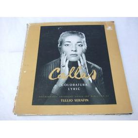 Disco Lp Maria Callas - Coloratura Lyric