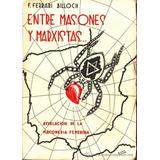 Entre Masones Y Marxistas F Ferrari Billoch Femenina