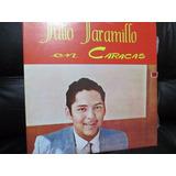 Julio Jaramillo En Caracas Lp De Colección Incluye Envio