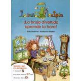 ¡la Bruja Divertida Aprende La Hora! - Julia Boehme