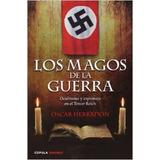 Libro Los Magos De La Guerra (enigmas Y Conspiraciones) Nazi
