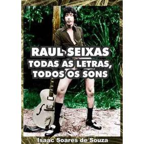 Livro: Raul Seixas - Todas As Letras, Todos Os Sons - (rock)