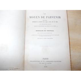 Livro - Le Moyen De Parvenir - Béroalde De Verville