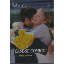 Livro Sabrina Romances Preciosos Case-se Comigo ! Nº 1488