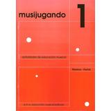 Libro Musijugando Actividades De Educacion Musical 1