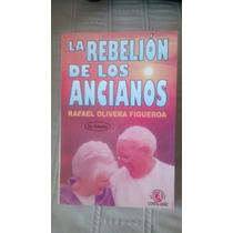 Libro La Rebelion De Los Ancianos / Rafael Olivera Figueroa